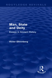 Man, State and Deity by Victor Ehrenberg