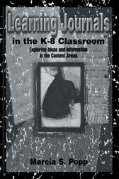 Learning Journals in the K-8 Classroom by Marcia S. Popp