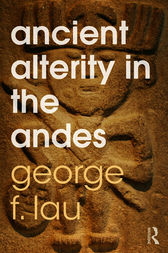 Ancient Alterity in the Andes by George F. Lau