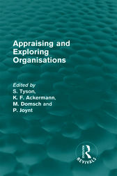 Appraising and Exploring Organisations (Routledge Revivals) by Shaun Tyson