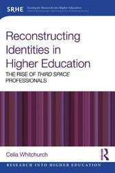 Reconstructing Identities in Higher Education by Celia Whitchurch
