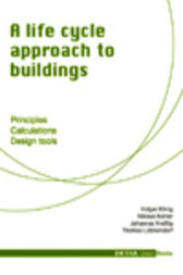 A life cycle approach to buildings by Niklaus Kohler