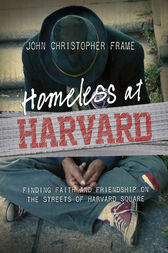Homeless at Harvard by John Christopher Frame