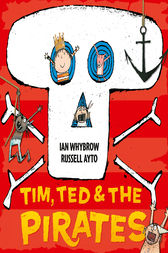 Tim, Ted and the Pirates (Read Aloud) by Ian Whybrow