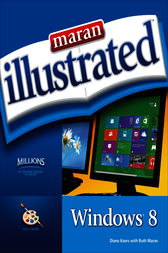 Maran Illustrated™ Windows® 8 by Diane Koers