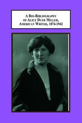 A Bio-Bibliography of Alice Duer Miller, American Writer, 1874-1942 by Patrick Coyne