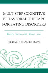 Multistep Cognitive Behavioral Therapy for Eating Disorders by Riccardo Dalle Grave
