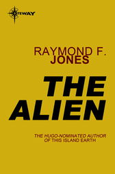 The Alien by Raymond F. Jones