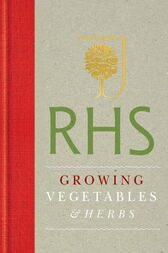 RHS Handbook: Growing Vegetables and Herbs by The Royal Horticultural Society