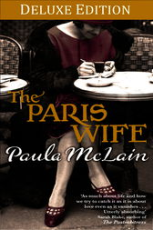 The Paris Wife Deluxe Edition by Paula McLain