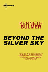 Beyond The Silver Sky by Kenneth Bulmer