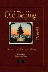 Old Beijing by Felicitas Titus