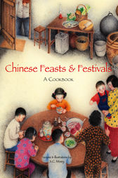 Chinese Feasts & Festivals by S. C. Moey