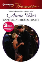 Captive in the Spotlight by Annie West