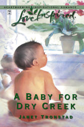 A Baby for Dry Creek by Janet Tronstad