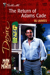The Return of Adams Cade by BJ James
