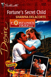 Fortune's Secret Child by Shawna Delacorte