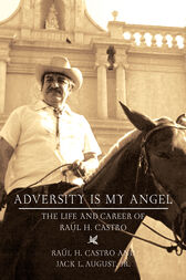Adversity Is My Angel by Raul H. Castro