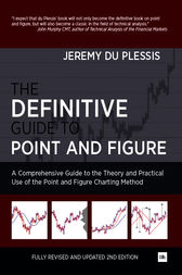 The Definitive Guide to Point and Figure by du Plessis Jeremy