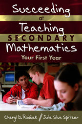 Succeeding at Teaching Secondary Mathematics by Cheryl D. Roddick