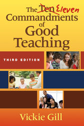 The Eleven Commandments of Good Teaching by Vickie Gill