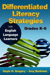 Differentiated Literacy Strategies for English Language Learners, Grades K–6 by Gayle H. Gregory