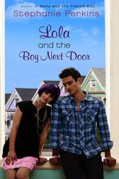 Lola & The Boy Next Door by Stephanie Perkins
