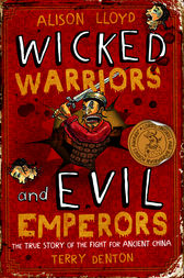 Wicked Warriors & Evil Emperors by Alison Lloyd