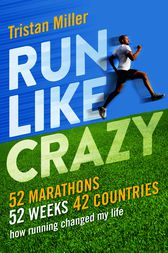 Run Like Crazy by Tristan Miller