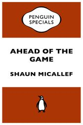 Ahead Of The Game by Shaun Micallef