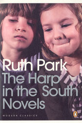The Harp In The South Trilogy by Ruth Park