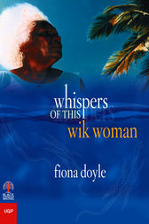Whispers of This Wik Woman by Fiona Doyle
