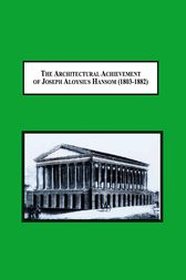 The Architectural Achievement of Joseph Aloysius Hansom (1803-1882) by Penelope Harris