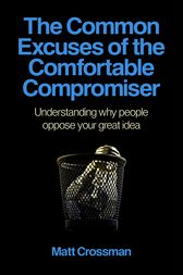The Common Excuses of the Comfortable Compromiser by Matt Crossman