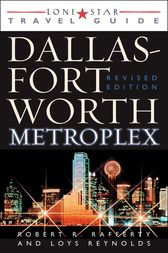 Lone Star Guide to the Dallas/Fort Worth Metroplex, Revised by Robert R. Rafferty