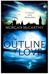 The Outline of Love by Morgan Mccarthy