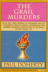 The Grail Murders (Tudor Mysteries, Book 3) by Paul Doherty