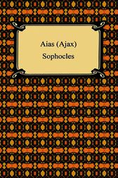 Aias (Ajax) by Sophocles;  Lewis Campbell
