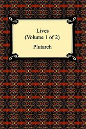 Plutarch's Lives (Volume 1 of 2) by Plutarch;  John Dryden