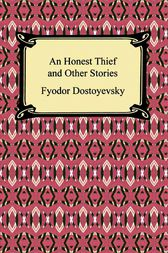 An Honest Thief and Other Stories by Fyodor Dostoyevsky