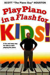 Play Piano in a Flash for Kids! by Scott Houston