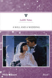 A Will And A Wedding by Judith Yates