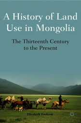A History of Land Use in Mongolia by Elizabeth Endicott