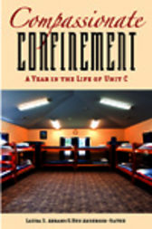 Compassionate Confinement by Laura S. Abrams