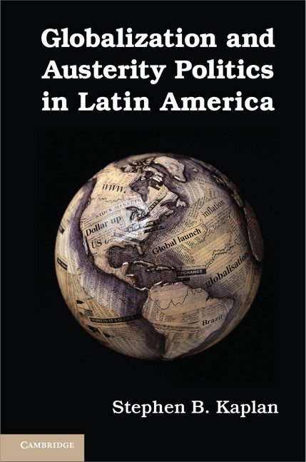 Download Ebook Globalization and Austerity Politics in Latin America by Stephen B. Kaplan Pdf