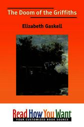 The Doom of the Griffiths by Elizabeth Cleghorn Gaskell