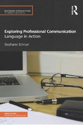 Exploring Professional Communication by Stephanie Schnurr