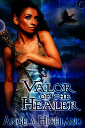 Valor of the Healer by Angela Highland