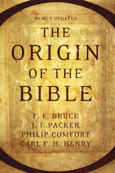 The Origin of the Bible by Philip W. Comfort