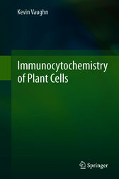 Immunocytochemistry of Plant Cells by Kevin Vaughn